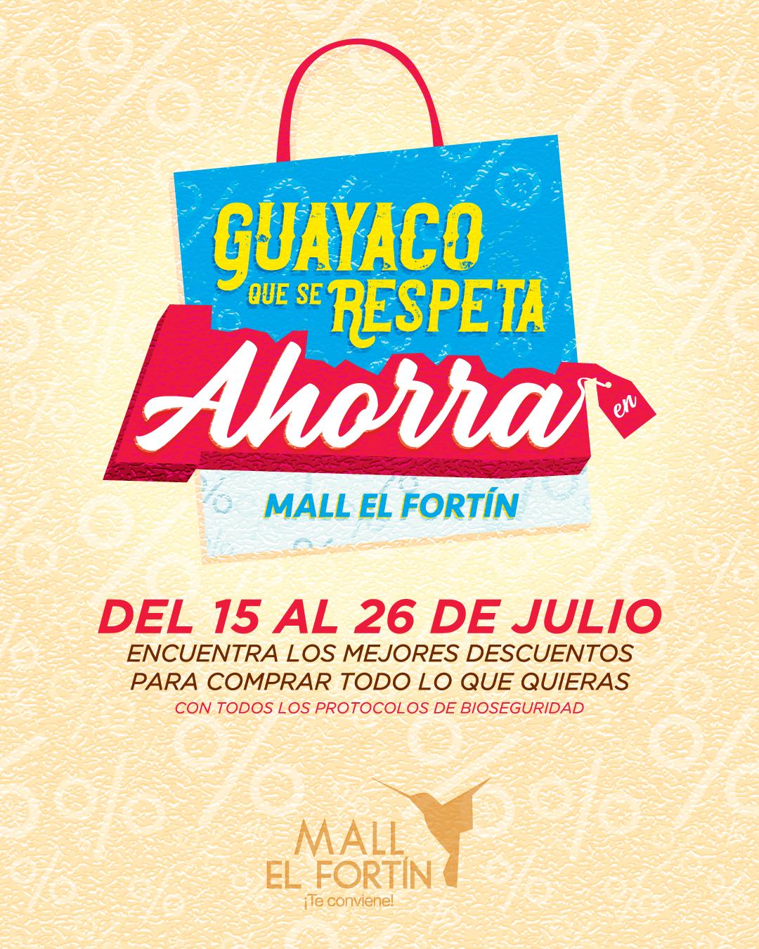 GUAYACO QUE SE RESPETA AHORRA EN MALL EL FORTÍN DESDE EL 15/07/2021 HASTA EL 26/07/2021